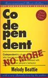 Codependent No More : How to Stop Controlling Others and Start Caring for Yourself, Beattie, Melody, 1568387385