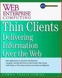 Thin Clients : Web-Based Client/Server Architecture and Applications, Dewire, Travis, 0070167389