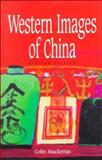 Western Images of China, Mackerras, Colin, 0195907388