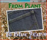From Plant to Blue Jeans, Arthur John L'Hommedieu, 0516207385