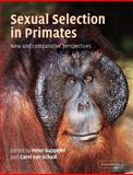 Sexual Selection in Primates : New and Comparative Perspectives, , 052153738X