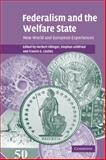 Federalism and the Welfare State : New World and European Experiences, , 0521847389