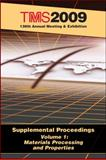 Supplemental Proceedings - Materials Processing and Properties, Metals & Materials Society (TMS) The Minerals, 087339738X