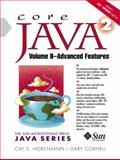 core Java 2 Vol. 2 : Advanced Features, Horstmann, Cay S. and Cornell, Gary, 0130927384