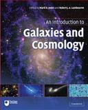 An Introduction to Galaxies and Cosmology, , 0521837383