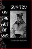 Sun Tzu on the Art of War : The Oldest Military Treatise in the World, Giles, Lionel, 0710307381