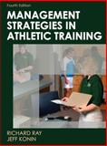 Management Strategies in Athletic Training, Ray, Richard and Konin, Jeff, 0736077383
