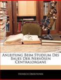 Anleitung Beim Studium des Baues der Nervösen Centralorgane, Heinrich Obersteiner, 1144787386