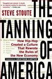 The Tanning of America, Steve Stoute, 1592407382