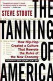 The Tanning of America, Steve Stoute, 1592407382