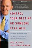 Control Your Destiny or Someone Else Will, Noel M. Tichy and Stratford Sherman, 0060937386