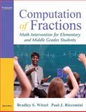 Computation of Fractions : Math Intervention for Elementary and Middle Grades Students, Riccomini, Paul J. and Witzel, Bradley S., 020556738X