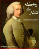 Hanging the Head : Portraiture and Social Formation in Eighteenth-Century England, Pointon, Marcia, 0300057385