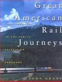 Great American Rail Journeys, John Grant, 0762707380