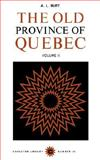 The Old Province of Quebec, Burt, A. L., 0771097387