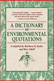 A Dictionary of Environmental Quotations, Rodes, Barbara K. and Odell, Rice, 0801857384
