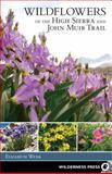 Wildflowers of the High Sierra and John Muir Trail, Elizabeth Wenk, 0899977383