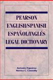 Pearson English/Spanish Espanol/Ingles Legal Dictionary, Figueroa, Antonio and Connolly, Norma C., 0131137387