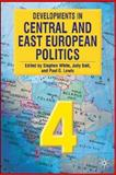 Developments in Central and East European Politics, Stephen White; Judy Batt; Paul G. Lewis, 0230517382