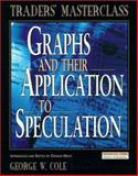 Graphs and Their Application to Speculation, Cole, George W., 027363738X