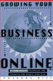 Growing Your Business On-Line : Small-Business Strategies for Working the World Wide Web, Hise, Phaedra and Phaedra, Hise, 0805047387