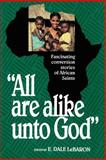 All Are Alike unto God, E. Dale LeBaron, 0884947386