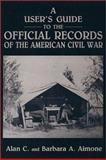 A User's Guide to the Official Records of the American Civil War, Aimone, Alan C. and Aimone, Barbara A., 0942597389
