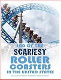 100 of the Scariest Roller Coasters in the United States, Alex Trost and Vadim Kravetsky, 1493557386
