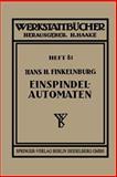 Die Wirtschaftliche Verwendung Von Einspindelautomaten, Finkelnburg, Hans H., 3709197384