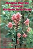 Aboriginal Plant Use in Canada, Marles, Robin J. and Marles, 0774807385