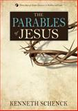 The Parables of Jesus, Kenneth Schenck, 0898277388