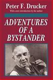 Adventures of a Bystander, Drucker, Peter and Drucker, Peter F., 1560007389
