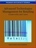 Advanced Technologies Management for Retailing : Frameworks and Cases, Eleonora Pantano, 1609607384