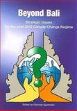 Beyond Bali : Strategic Issues for the Post-2012 Climate Change Regime, , 929079738X