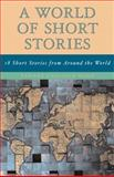 A World of Short Stories : 18 Short Stories from Around the World, Sisko, Yvonne Collioud, 0321127382