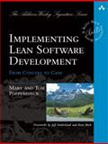 Implementing Lean Software Development : From Concept to Cash, Poppendieck, Mary and Poppendieck, Tom, 0321437381