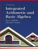 Integrated Arithmetic and Basic Algebra, Jordan, Bill E. and Palow, William P., 0321747380