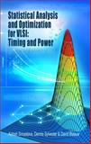 tatistical Analysis and Optimization for VLSI: Timing and Power - Timing and Power, Srivastava, Ashish and Blaauw, David, 0387257381
