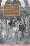 The French Fetish from Chaucer to Shakespeare, Williams, Deanne, 0521037387