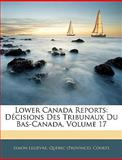 Lower Canada Reports, Simon Lelièvre, 1145427383
