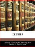 Elegies, Sextus Propertius and Peter John Francis Gantillon, 1145807380