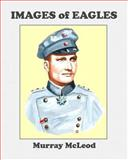 Images of Eagles, Murray McLeod and Linda Brooks, 1478307382