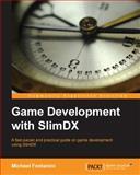 Game Development with SlimDX, Michael Fontanini, 1782167382