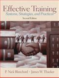 Effective Training : Systems, Strategies and Practices, Blanchard, P. Nick and Thacker, James W., 0130327395