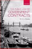 The Public Law of Government Contracts, Davies, A. C. L., 0199287392