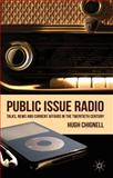 Public Issue Radio : Talks, News and Current Affairs in the Twentieth Century, Chignell, Hugh, 0230247393