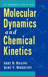 Introduction to Molecular Dynamics and Chemical Kinetics, Billing, Gert Due and Mikkelsen, Kurt V., 0471127396
