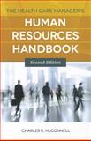 The Health Care Manager's Human Resources Handbook 2nd Edition