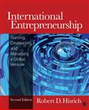 International Entrepreneurship : Starting, Developing, and Managing a Global Venture, Hisrich, Robert D., 1452217394