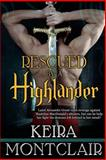 Rescued by a Highlander, Keira Montclair, 149106739X